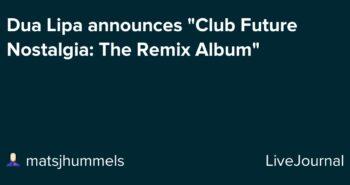 "Dua Lipa announces ""Club Future Nostalgia: The Remix Album"""