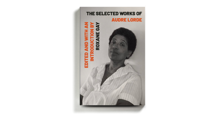 A Timely Collection of Vital Writing by Audre Lorde